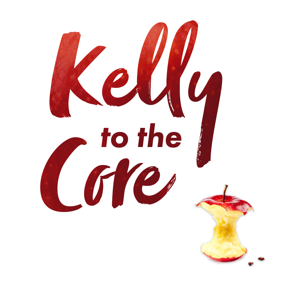 Kelly to the Core Podcast